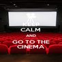 KEEP CALM AND GO TO THE CINEMA - Personalised Poster A4 size