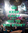 KEEP CALM AND GO TO THE ETIKET - Personalised Poster A4 size
