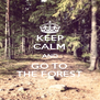 KEEP CALM AND GO TO THE FOREST - Personalised Poster A4 size