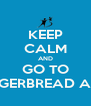 KEEP CALM AND GO TO THE GINGERBREAD AUCTION - Personalised Poster A4 size