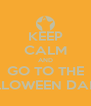 KEEP CALM AND GO TO THE HALLOWEEN DANCE - Personalised Poster A4 size