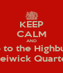 KEEP CALM AND Go to the Highbury Jamie Breiwick Quartet | 3.9.13 - Personalised Poster A4 size