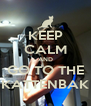 KEEP CALM AND GO TO THE KATTENBAK - Personalised Poster A4 size