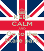 KEEP CALM AND Go to the Skate park - Personalised Poster A4 size