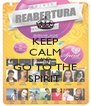 KEEP CALM AND GO TO THE SPIRIT  - Personalised Poster A4 size