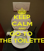 KEEP CALM AND GO TO  THE TOILETTE - Personalised Poster A4 size