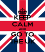 KEEP CALM AND GO TO THE UK - Personalised Poster A4 size
