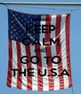 KEEP CALM AND GO TO THE U.S.A - Personalised Poster A4 size
