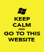 KEEP CALM AND GO TO THIS WEBSITE - Personalised Poster A4 size