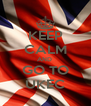 KEEP CALM AND  GO TO UKEC - Personalised Poster A4 size