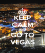KEEP CALM AND GO TO VEGAS - Personalised Poster A4 size