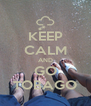 KEEP CALM AND GO TOBAGO - Personalised Poster A4 size