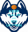 KEEP CALM AND GO UCONN - Personalised Poster A4 size