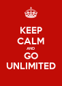 KEEP CALM AND GO UNLIMITED - Personalised Poster A4 size