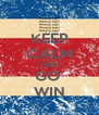 KEEP CALM AND GO  WIN - Personalised Poster A4 size