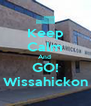 Keep Calm And  GO! Wissahickon - Personalised Poster A4 size
