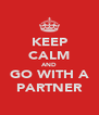 KEEP CALM AND GO WITH A PARTNER - Personalised Poster A4 size