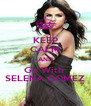 KEEP CALM AND Go With  SELENA GOMEZ - Personalised Poster A4 size