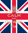 KEEP CALM AND Go With  Tia  - Personalised Poster A4 size