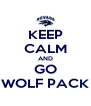 KEEP CALM AND GO WOLF PACK - Personalised Poster A4 size