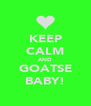 KEEP CALM AND GOATSE BABY! - Personalised Poster A4 size