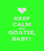 KEEP CALM AND GOATSE, BABY! - Personalised Poster A4 size
