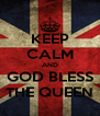 KEEP CALM AND GOD BLESS THE QUEEN - Personalised Poster A4 size