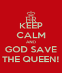 KEEP CALM AND GOD SAVE THE QUEEN! - Personalised Poster A4 size