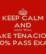 KEEP CALM AND GOD WILL MAKE TENACIOUS 100% PASS EXAM - Personalised Poster A4 size