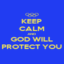 KEEP CALM AND GOD WILL PROTECT YOU - Personalised Poster A4 size