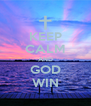KEEP CALM AND GOD WIN - Personalised Poster A4 size