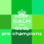 KEEP CALM AND Gods are champions - Personalised Poster A4 size