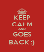 KEEP CALM AND GOES BACK :) - Personalised Poster A4 size