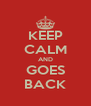KEEP CALM AND GOES BACK - Personalised Poster A4 size