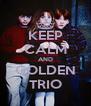 KEEP CALM AND GOLDEN TRIO - Personalised Poster A4 size