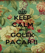 KEEP CALM AND GOLEK PACAR !!  - Personalised Poster A4 size
