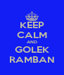 KEEP CALM AND GOLEK RAMBAN - Personalised Poster A4 size