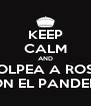 KEEP CALM AND GOLPEA A ROSA CON EL PANDERO - Personalised Poster A4 size