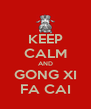KEEP CALM AND GONG XI FA CAI - Personalised Poster A4 size