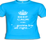 "KEEP CALM AND ""... gonna be  all right..."" - Personalised Poster A4 size"