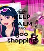 KEEP CALM AND goo shopping - Personalised Poster A4 size