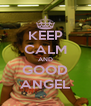 KEEP CALM AND GOOD ANGEL - Personalised Poster A4 size