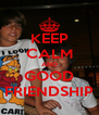 KEEP CALM AND GOOD FRIENDSHIP - Personalised Poster A4 size