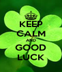 KEEP CALM AND GOOD LUCK - Personalised Poster A4 size