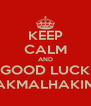 KEEP CALM AND GOOD LUCK AKMALHAKIM - Personalised Poster A4 size