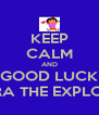 KEEP CALM AND GOOD LUCK DORA THE EXPLORER - Personalised Poster A4 size