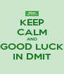 KEEP CALM AND GOOD LUCK IN DMIT - Personalised Poster A4 size