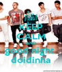 KEEP CALM AND good night  doidinha - Personalised Poster A4 size