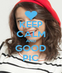 KEEP CALM AND GOOD PIC - Personalised Poster A4 size