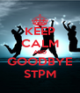 KEEP CALM AND GOODBYE STPM - Personalised Poster A4 size